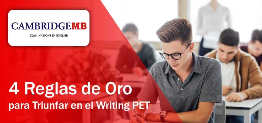 4 Reglas de Oro para Triunfar en Writing Pet B1